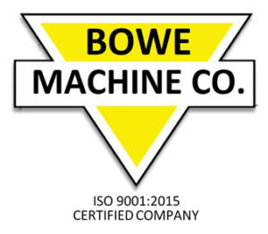 Bowe Machine Company ISO 9001:2015 Certified