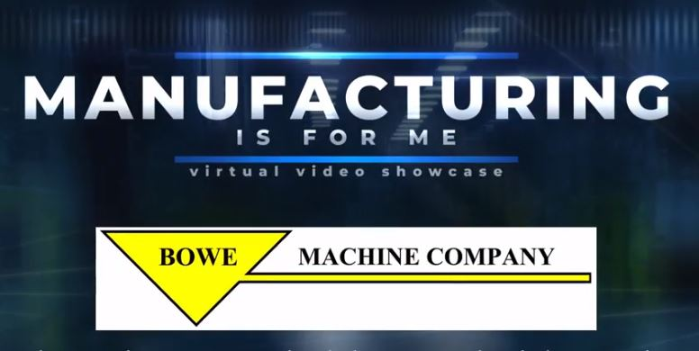 Bowe Machine Featured in  Manufacturing Video Series